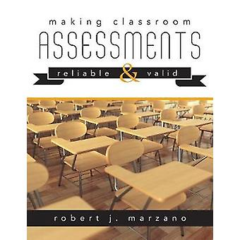 Making Classroom Assessments Reliable and Valid - How to Assess Studen