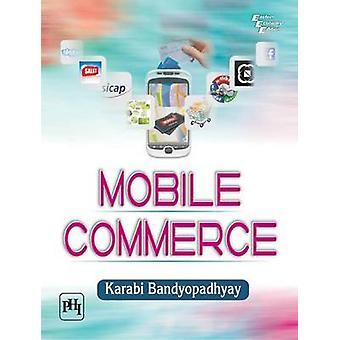 Mobile Commerce by Karabi Bandyopadhyay - 9788120348059 Book