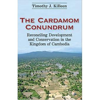 The Cardamom Conundrum - Reconciling Development and Conservation in t