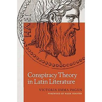 Conspiracy Theory in Latin Literature by Victoria Emma Pagan - Mark F