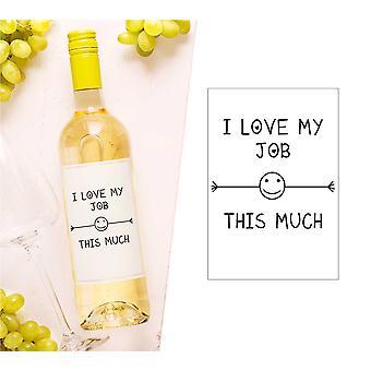 I Love My Job This Much Wine Bottle Label