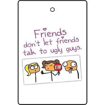 No permita que amigos hablan con chicos feos ambientador de aire