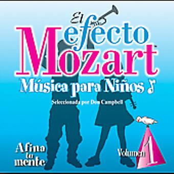 Efecto Mozart-Musica Para Ninos - El Efecto Mozart M Sica Para Ni Os, Vol. 1: Afina Tu believed [CD] USA import