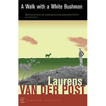 A Walk with a White Bushman by Laurens Van der Post - 9780099428725 B