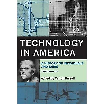 Technology in America - A History of Individuals and Ideas by Technolo