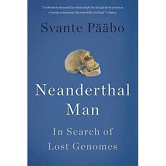 Neanderthalmänniskan - på jakt efter förlorade genomen av Svante Paabo - 97804650
