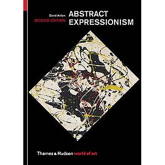 Abstract Expressionism (2nd Revised edition) by David Anfam - 9780500