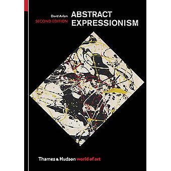 Abstrakten Expressionismus (2nd Revised Edition) von David Anfam - 9780500