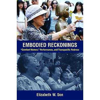 Embodied Reckonings - Â Comfort Women -Â  Performance - and Transpac