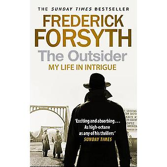 The Outsider - My Life in Intrigue by Frederick Forsyth - 978055217170