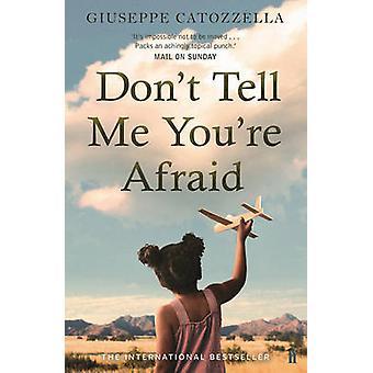 No Me digan que temes por Giuseppe Catozzella - Anne Milano Appe