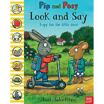 Pip and Posy - Look and Say by Axel Scheffler - 9780857634030 Book