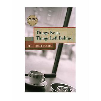 Things Kept - Things Left Behind by Jim Tomlinson - 9780877459910 Book