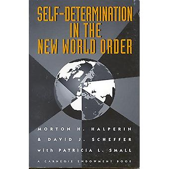 Self-Determination in the New World Order - Guidelines for U.S. Policy