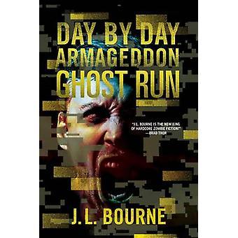 Ghost Run by J. L. Bourne - 9781501116698 Book