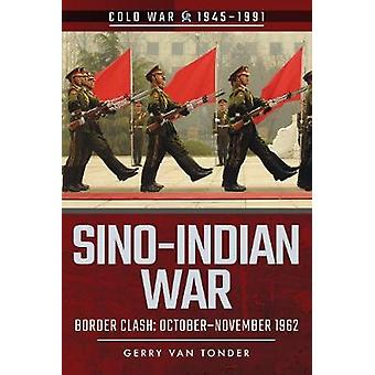 Sino-Indian War - Border Clash - October-November 1962 by Sino-Indian W
