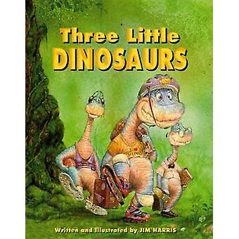 De tre små dinosaurierna av Jim Harris - 9781565543713 bok