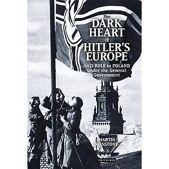 Det mörka hjärtat av Hitlers Europa - Nazien härskar i Polen Under genen