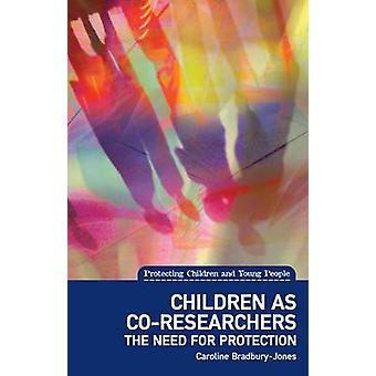 Children as Co-Researchers - The need for protection by Caroline Bradb