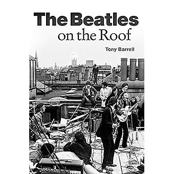 The Beatles on the Roof by Tony Barrell - 9781785585784 Book