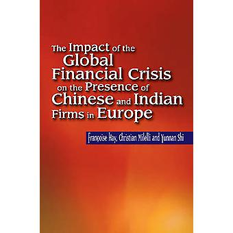 Impact of the Global Financial Crisis on the Presence of Chinese & In