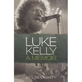 Luke Kelly - en memoar av Des Geraghty - 9781855940901 bok