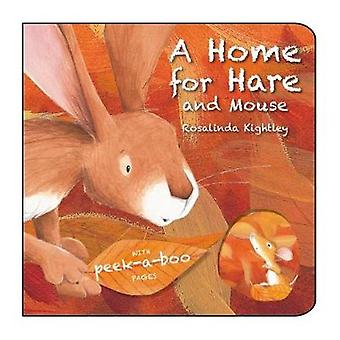 A Home for Hare and Mouse by Rosalinda Kightley - 9781910126745 Book