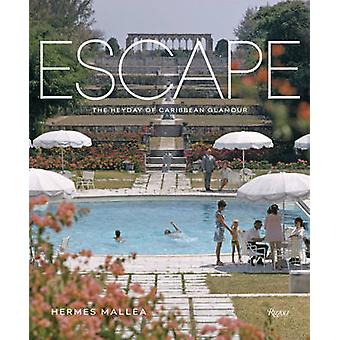 Escape - The Heyday of Caribbean Glamour by Hermes Mallea - 9780847843