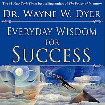 Everyday Wisdom for Success by Wayne W. Dyer - Jui Ishida - 978140190