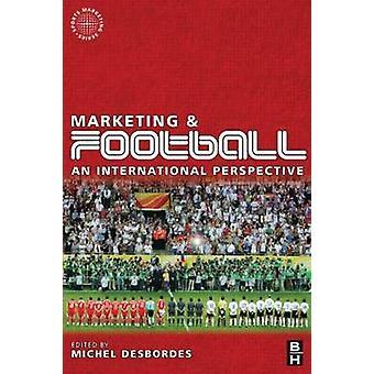 Marknadsföring och fotboll - ett internationellt perspektiv av Michel Desbor