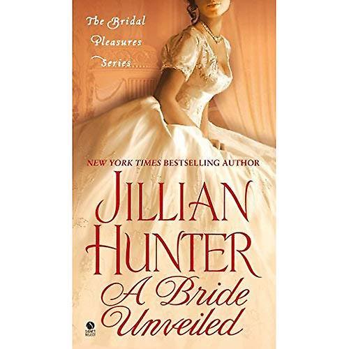 A Bride Unveiled: The Bridal Pleasures Series
