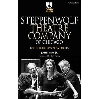 Steppenwolf Theatre Company of Chicago (Theatre Makers)