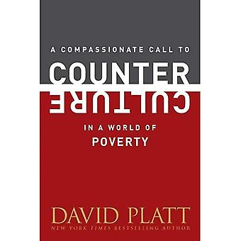 A Compassionate Call to Counter Culture in a World of Poverty (Counter Culture Booklets)