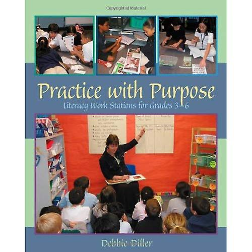 Practice with Purpose  Literacy Work Stations for Grades 3- 6