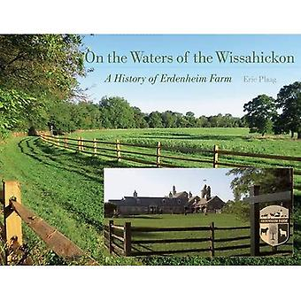 On the Waters of the Wissahickon: A History of Erdenheim Farm