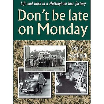 Don't be late on Monday: Life and work in a Nottingham lace factory