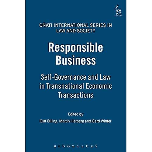 Responsible Business  Self-Governance and Law in Transnational Economic Transactions (Onati International Series in Law & Society)  Self-governance and ... International Series in Law & Society)