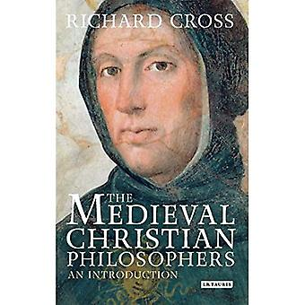 The Medieval Christian Philosophers: An Introduction (Library of Medieval Studies)