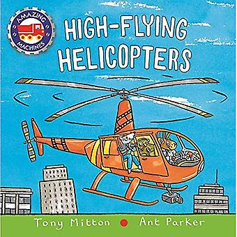 High-Flying Helicopters (Amazing Machines) [Board book]