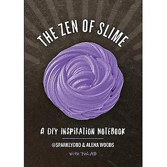 The Zen of Slime - A DIY� Inspiration Notebook