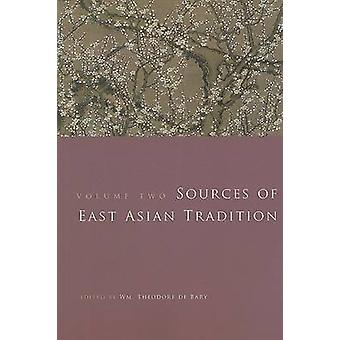 Sources of East Asian Tradition - The Modern Period by Wm. Theodore De