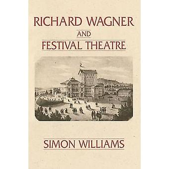 Richard Wagner and Festival Theatre by Williams & Simon
