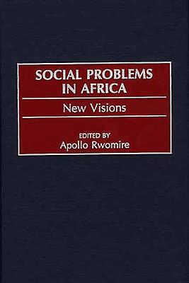 Social Problems in Africa New Visions by Rwomire & Apollo