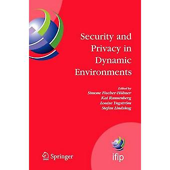 Security and Privacy in Dynamic Environments  Proceedings of the IFIP TC11 21st International Information Security Conference SEC 2006 2224 May 2006 Karlstad Sweden by FischerHbner & Simone