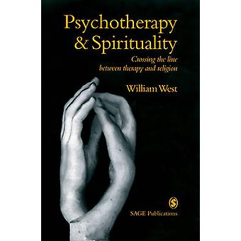 Psychotherapy  Spirituality Crossing the Line Between Therapy and Religion by West & William