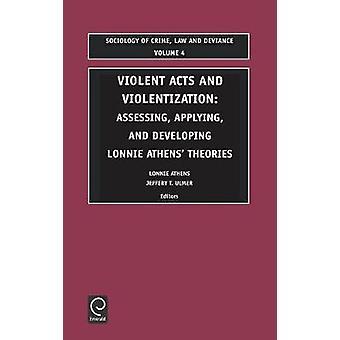 Våldshandlingar och Violentization att bedöma tillämpa och utveckla Lonnie Aten teori och forskning av Aten & L.