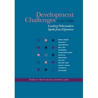 Development Challenges in the 1990s Leading Policymakers Speak from Experience by Zagha & N. Roberto