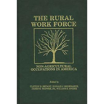 The Rural Workforce NonAgricultural Occupations in America by Bryant & Clifton D.