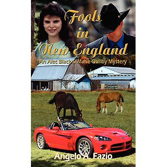 Fools in New England  An Alec Black  Marie Quilby Mystery by Fazio & Angelo A.