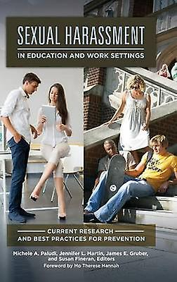 Sexual HarassHommest in Education and Work Settings Current Research and Best Practices for Prevention by Paludi & Michele